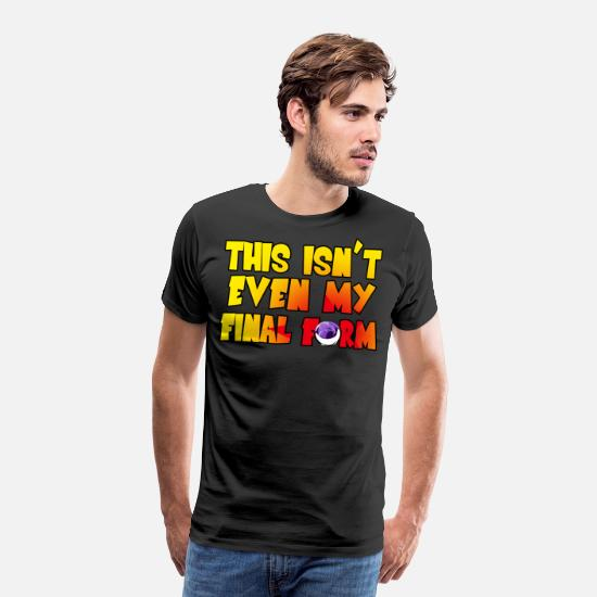 Birthday T-Shirts - This is not my final form - Men's Premium T-Shirt black