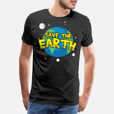 Save The Earth Save the earth - Men's Premium T-Shirt