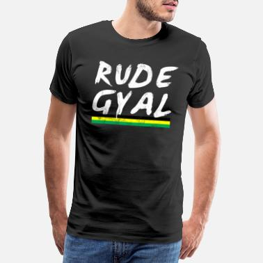 Rude Awesome Rude Gyal Jamaican TShirt Jamaica Love Pride Girl - Men's Premium T-Shirt
