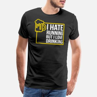 Lager I Hate Running But I Love Beer Tshirt Drinking - Men's Premium T-Shirt
