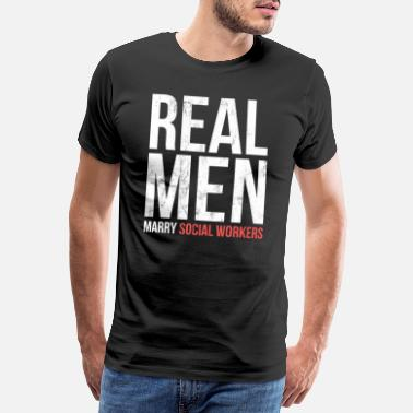 Couples Real Men Marry Social Workers TShirt - Men's Premium T-Shirt