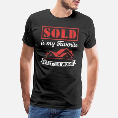 Estate Agent Real Estate Tees: Sold Is My Favorite 4 Letter - Men's Premium T-Shirt