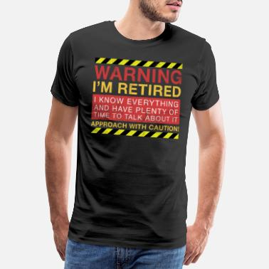 Gag Retirement Gag Gifts Retirement Gag Gifts Grandpa - Men's Premium T-Shirt