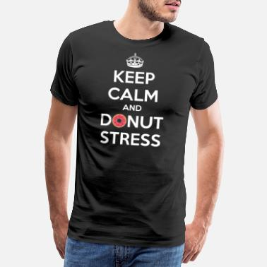 Funny Christmas Keep Calm And Donut Stress Tshirt Doughnut Stress - Men's Premium T-Shirt