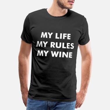 Grandmother Grandfather wine gift my life my rules my wine statement - Men's Premium T-Shirt