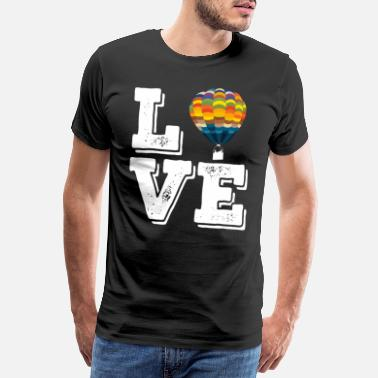 Balloons Ballooning Love | Hot air balloon balloonist - Men's Premium T-Shirt