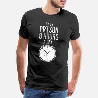 Radar I'm In Prison 8 Hours A Day - Men's Premium T-Shirt