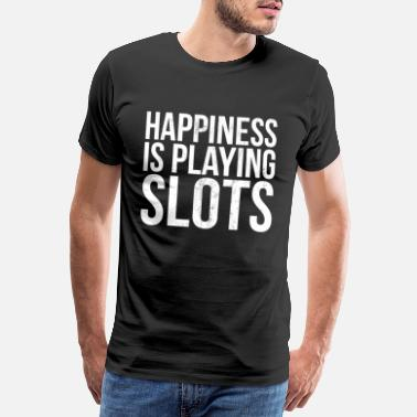 Slot Slot Machines, Playing Slots - Men's Premium T-Shirt