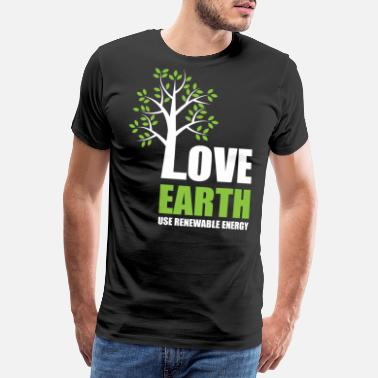 Nuclear Energy Love Earth - Use Renewable Energy - Men's Premium T-Shirt