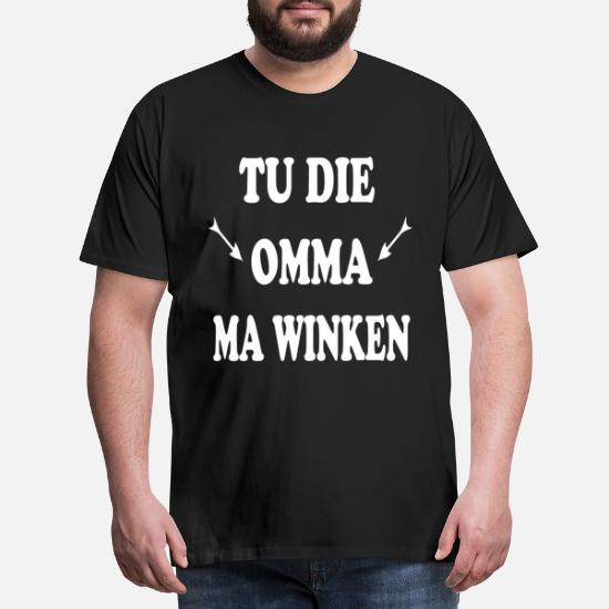 Tu Die Omma Ma Winken Männer Premium T Shirt Spreadshirt