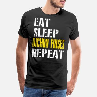 Eating eat sleep bichon frises repeat for men - Men's Premium T-Shirt