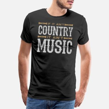 Country Country music - Men's Premium T-Shirt