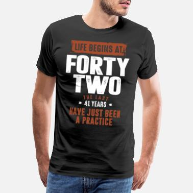 41 Years Old Life Begins At 42 - Men's Premium T-Shirt