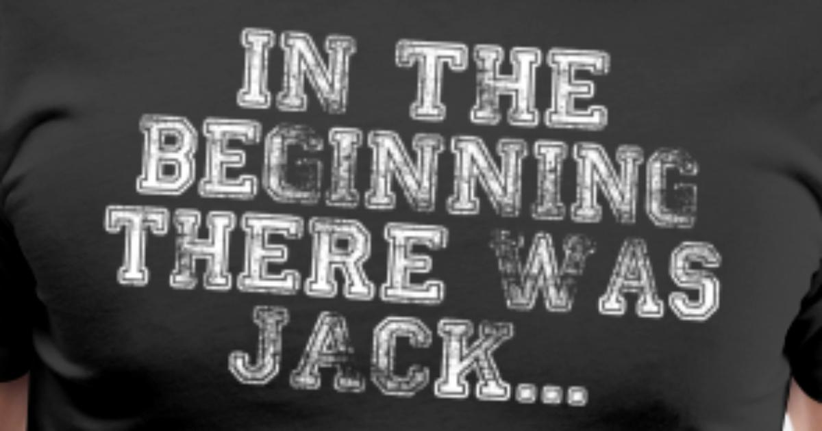 T Men's Jack Was ShirtSpreadshirt Beginning There Premium In The gv76yYbf