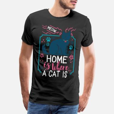 Homeless home is where a cat is - Men's Premium T-Shirt
