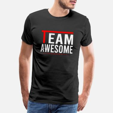 Team Awesome Team Awesome - Premium T-shirt mænd