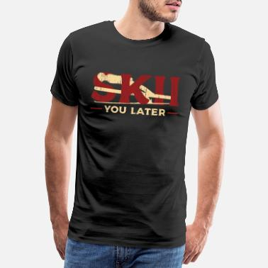 Departure Skiing is what you design later - Men's Premium T-Shirt