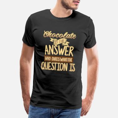 Porno Humor Chocolate is the Answer - chocolate candy bar - Mannen Premium T-shirt