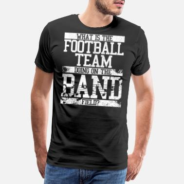 Halftime Marching Band - Football Halftime Music - Men's Premium T-Shirt