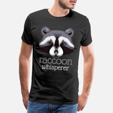Raccoon Raccoon whisperer / Raccoon - Men's Premium T-Shirt
