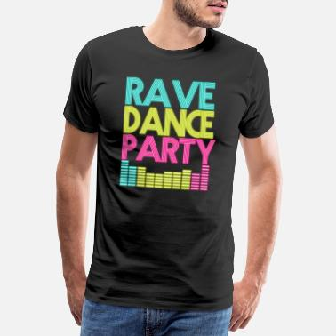 Rave Rave Dance Party - Premium T-skjorte for menn