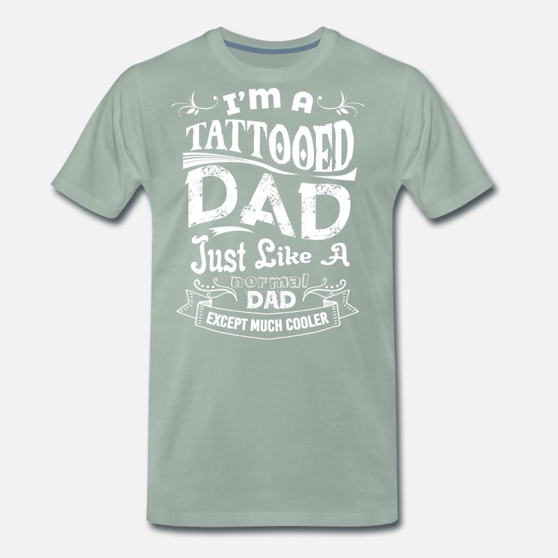 Birthday Gift Father Tattoo Dad Fathers Day Mens Premium T Shirt
