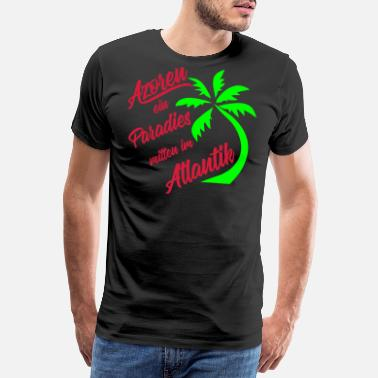 Azores Azores a paradise in the middle of the Atlantic - Men's Premium T-Shirt