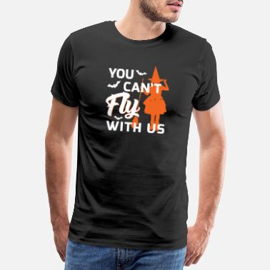 Terrorism You Can'T Fly With Us Witch Funny Halloween Shirt - Men's Premium T-Shirt