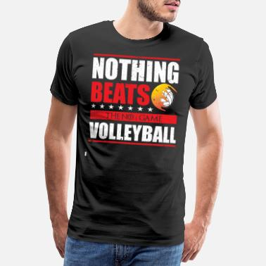 Volleyball Volleyballer for Life I L'équipe ou rien - T-shirt Premium Homme