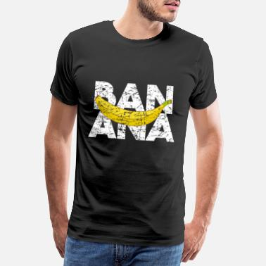 Banana BANANA - Men's Premium T-Shirt