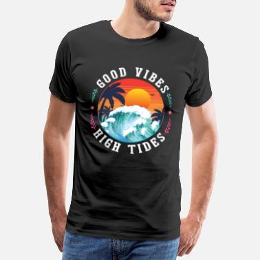 Tide Good Vibes High Tides - Männer Premium T-Shirt
