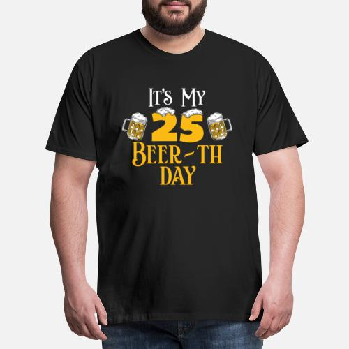 Mens Premium T Shirt25th 25th Birthday Gift Beer Idea