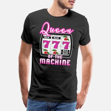 Bingo Queen of the Machine - Automaten Spielerin - Männer Premium T-Shirt