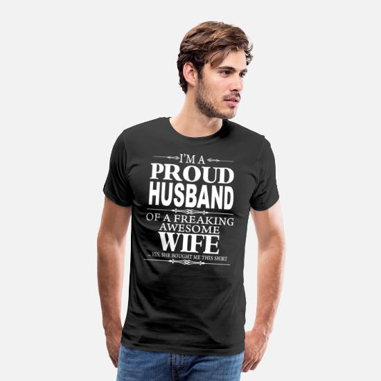 Wife T-Shirts - I'm a proud Husband shirt - Men's Premium T-Shirt black