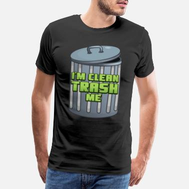 English I'm Clean Trash Me - Men's Premium T-Shirt