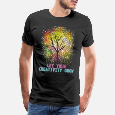 Fantastisch Sprüche Let Your Creativity Grow - Männer Premium T-Shirt