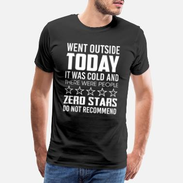 Wasserhahn Today It Was Cold And There Were People Zero Stars - Männer Premium T-Shirt