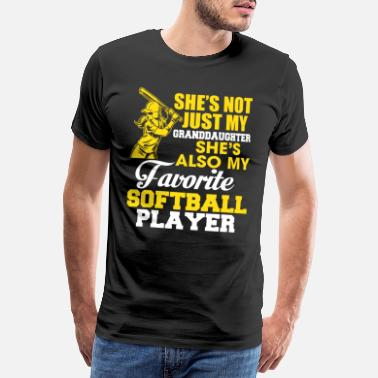 Justiz My Granddaughter She's Also My Favorite Softball - Männer Premium T-Shirt