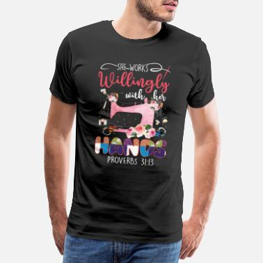 With Full Force She Works Willingly With Her Hands Sewing Machine - Männer Premium T-Shirt