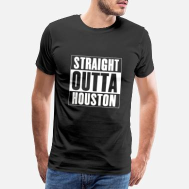 Girls Trip Straight outta HOUSTON city holiday keepsake - Men's Premium T-Shirt