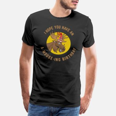 Red Deer I HOPE YOU HAVE AN A-MOOSE-ING BIRTHDAY - Men's Premium T-Shirt