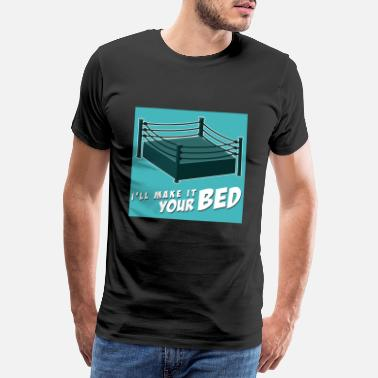 Box Out I'LL MAKE IT YOUR BED - Men's Premium T-Shirt