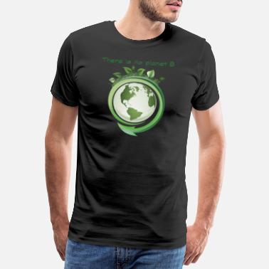 Plan There Is No Planet B - Männer Premium T-Shirt