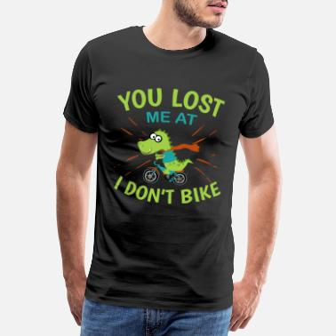 Pedal You lost me at I don't bike Funny MTB Tee - Männer Premium T-Shirt