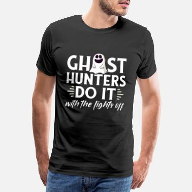 Sheet Ghost hunters do it with the lights off - Men's Premium T-Shirt