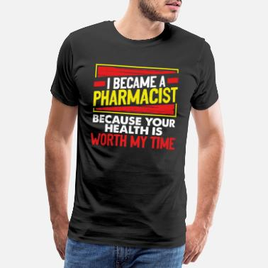 Effect Your health is worth my time Pharmacy Technician - Men's Premium T-Shirt