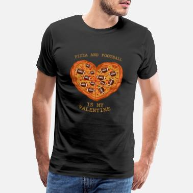 Loneliness Pizza Football Valentine's Day Gift Single Fun - Men's Premium T-Shirt