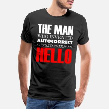 Funny Auto Correction / Funny / Funny Sayings - Premium T-shirt herr