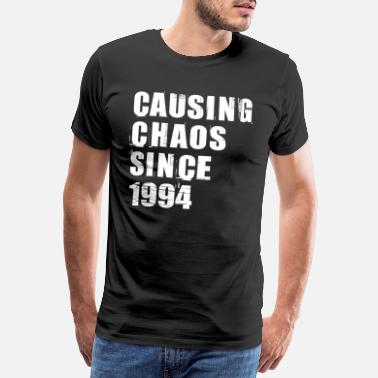 1994 causing chaos since 1994 birthday year of birth - Men's Premium T-Shirt