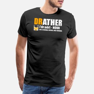 Best Friends Father Drunk Cool Drather Funny Gift - Men's Premium T-Shirt